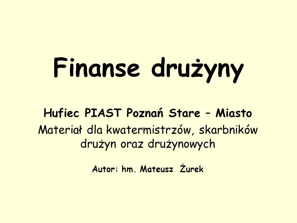 Hufiec PIAST Poznań Stare – Miasto Autor: hm. Mateusz Żurek