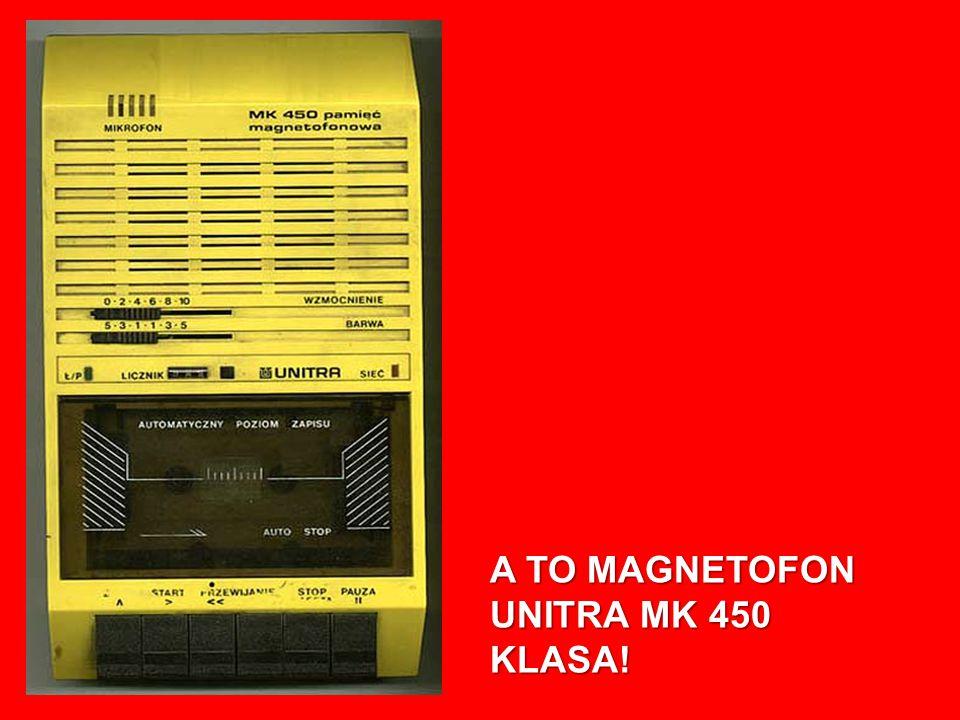 A TO MAGNETOFON UNITRA MK 450 KLASA!
