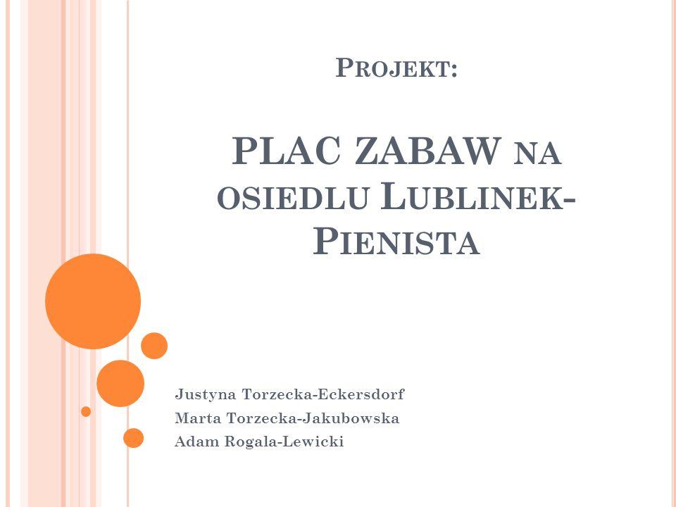 Projekt: PLAC ZABAW na osiedlu Lublinek-Pienista