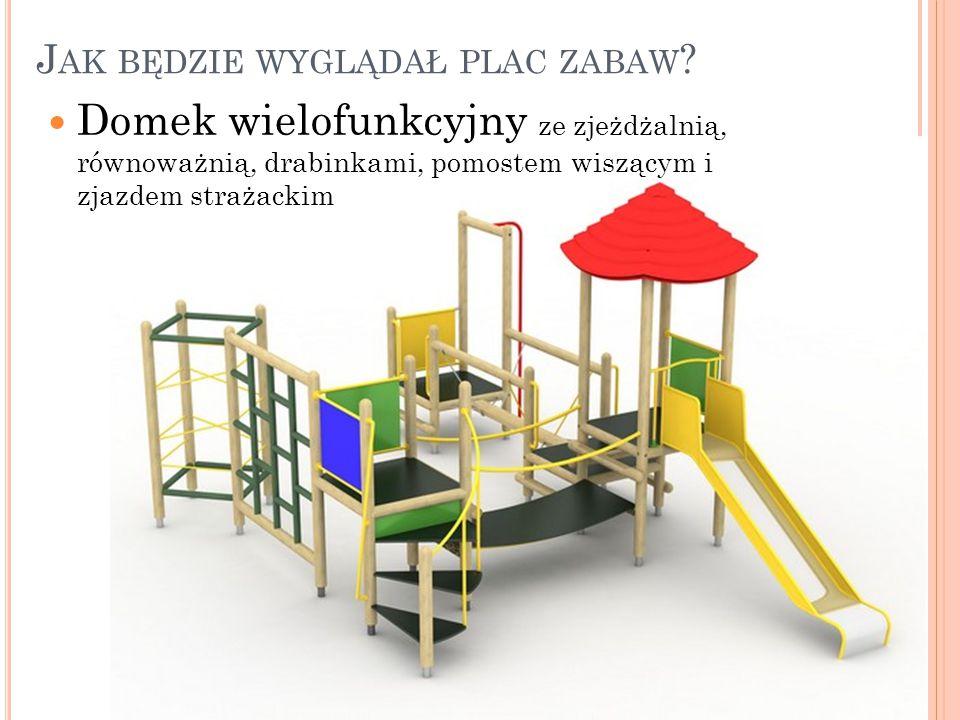 Jak będzie wyglądał plac zabaw