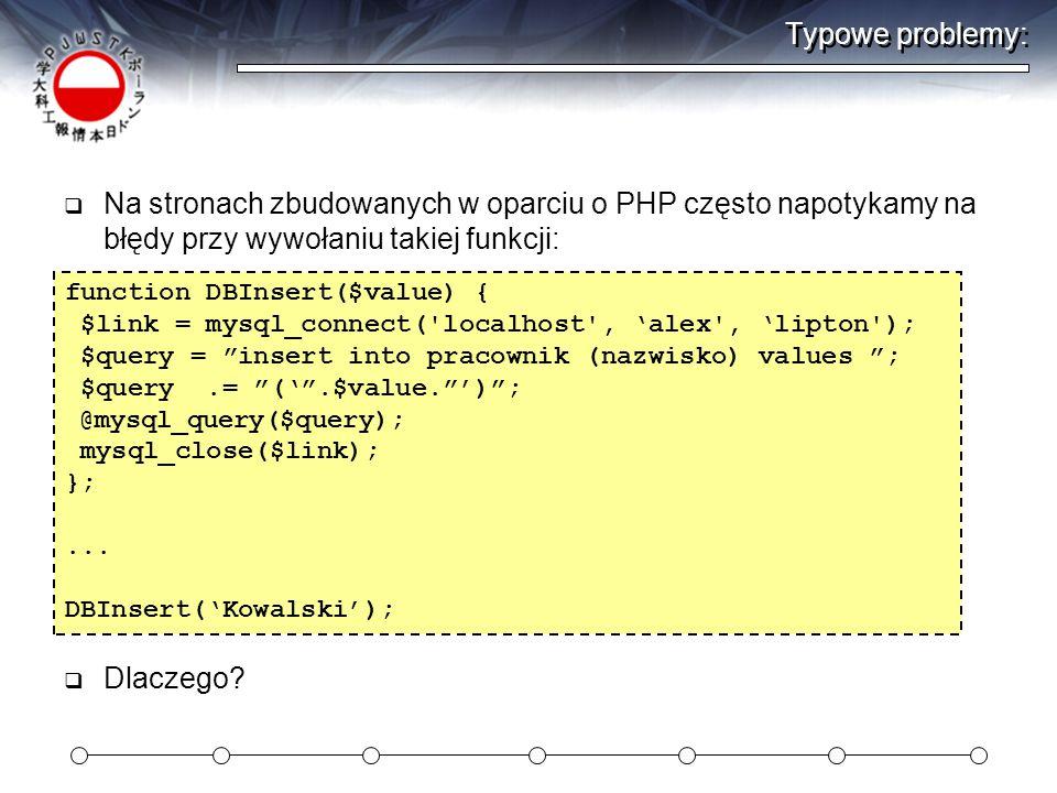 Typowe problemy: Na stronach zbudowanych w oparciu o PHP często napotykamy na błędy przy wywołaniu takiej funkcji: