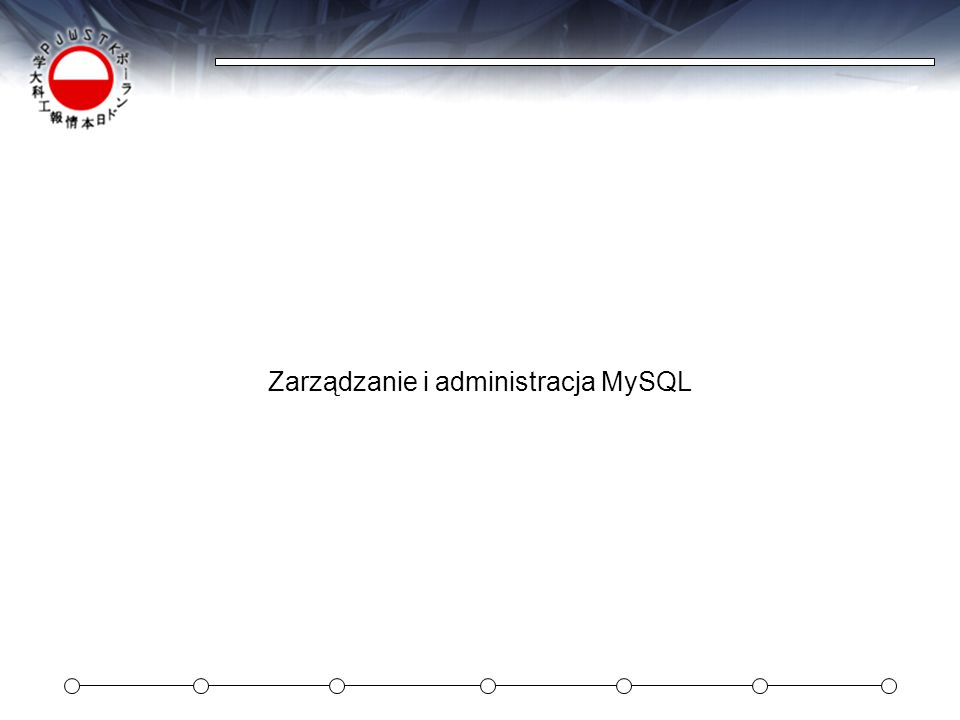Zarządzanie i administracja MySQL