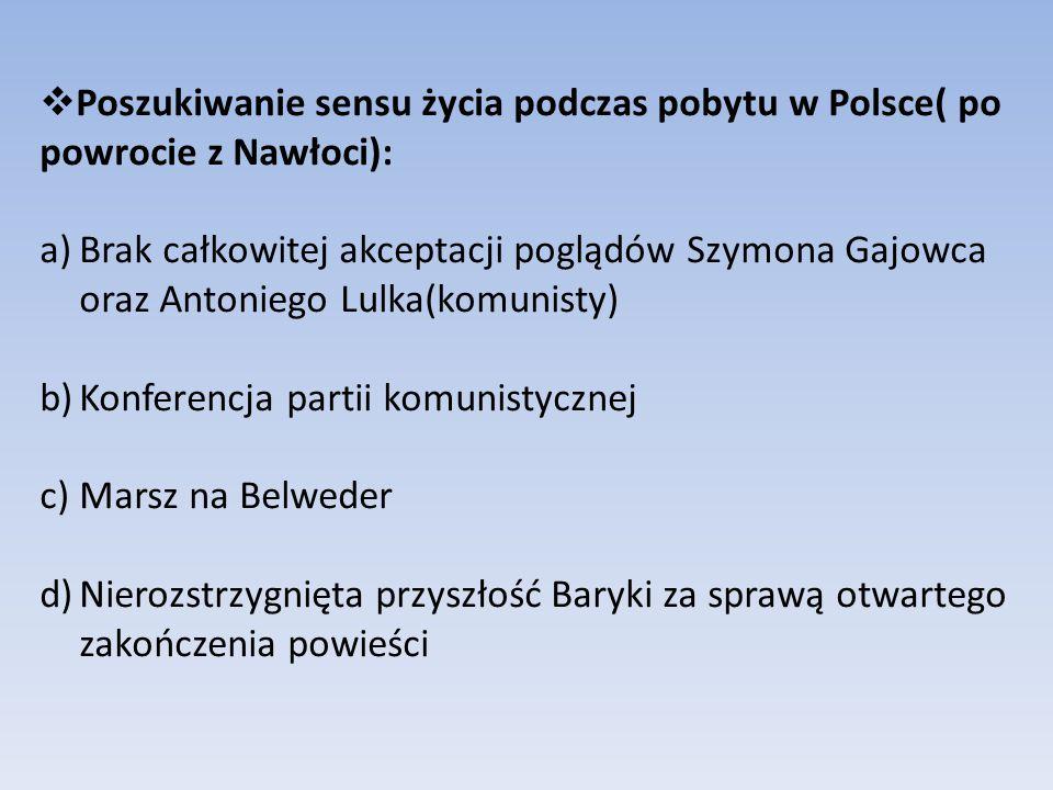 Poszukiwanie sensu życia podczas pobytu w Polsce( po powrocie z Nawłoci):