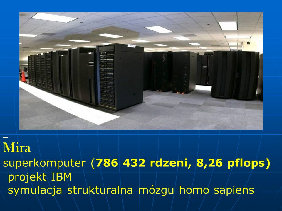 Mira superkomputer (786 432 rdzeni, 8,26 pflops) projekt IBM