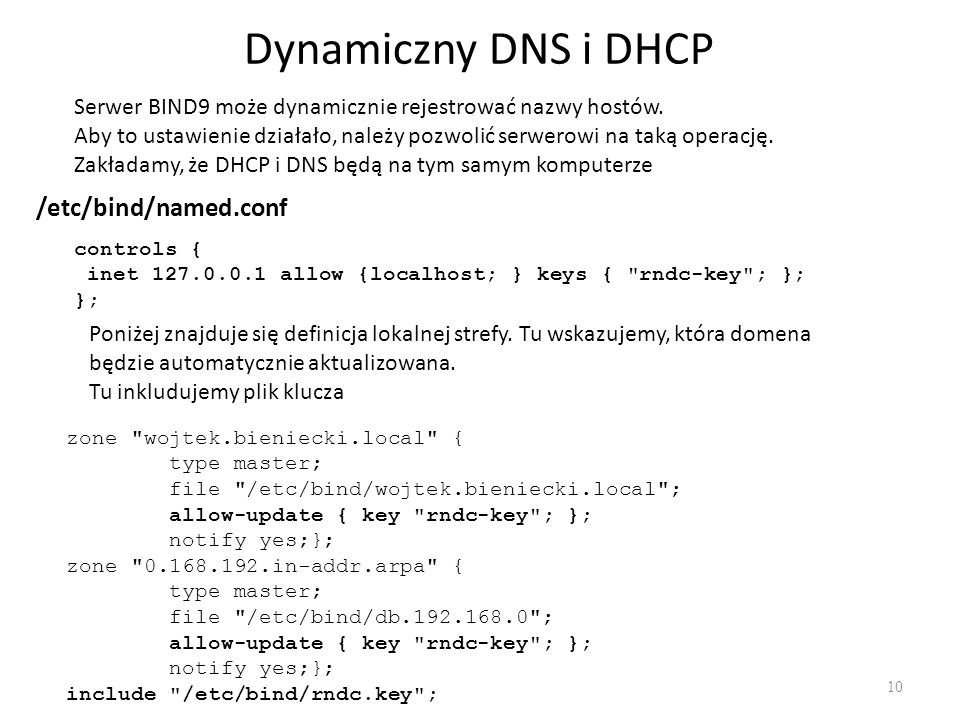 Dynamiczny DNS i DHCP /etc/bind/named.conf