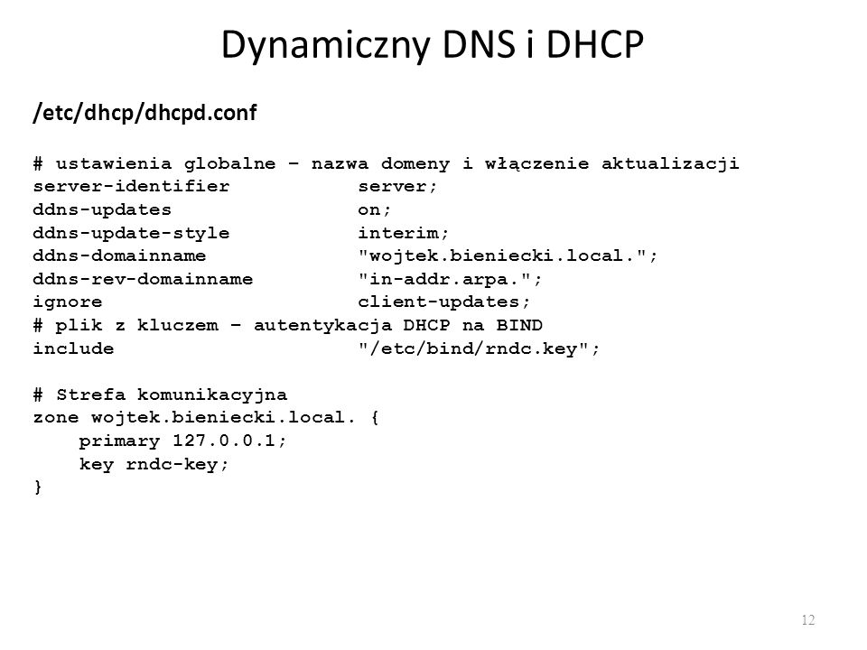 Dynamiczny DNS i DHCP /etc/dhcp/dhcpd.conf