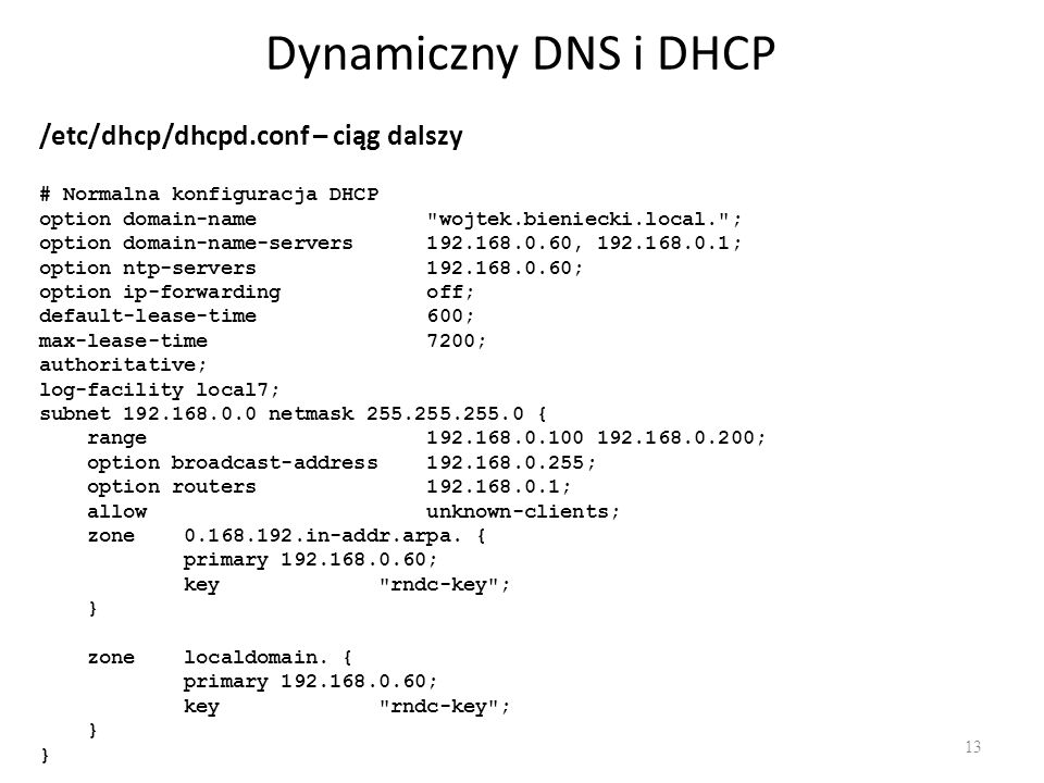 Dynamiczny DNS i DHCP /etc/dhcp/dhcpd.conf – ciąg dalszy