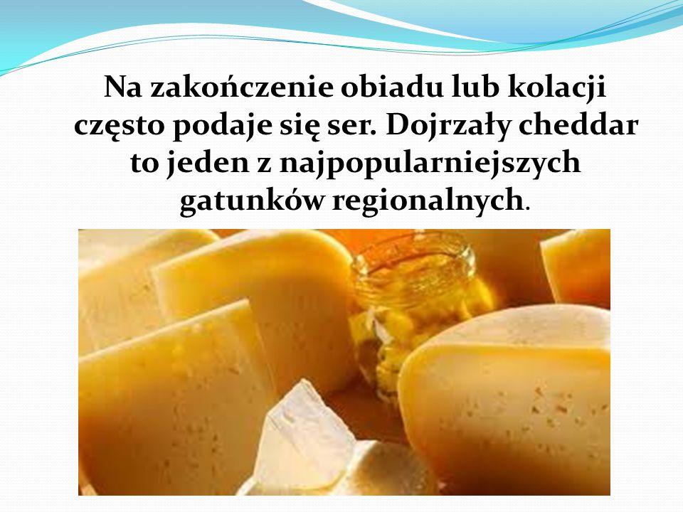 Na zakończenie obiadu lub kolacji często podaje się ser