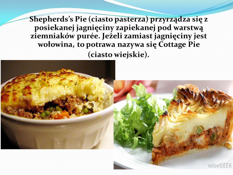 Shepherds's Pie (ciasto pasterza) przyrządza się z posiekanej jagnięciny zapiekanej pod warstwą ziemniaków purée.