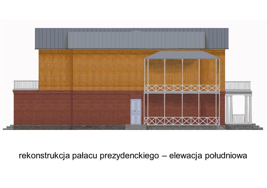 rekonstrukcja pałacu prezydenckiego – elewacja południowa