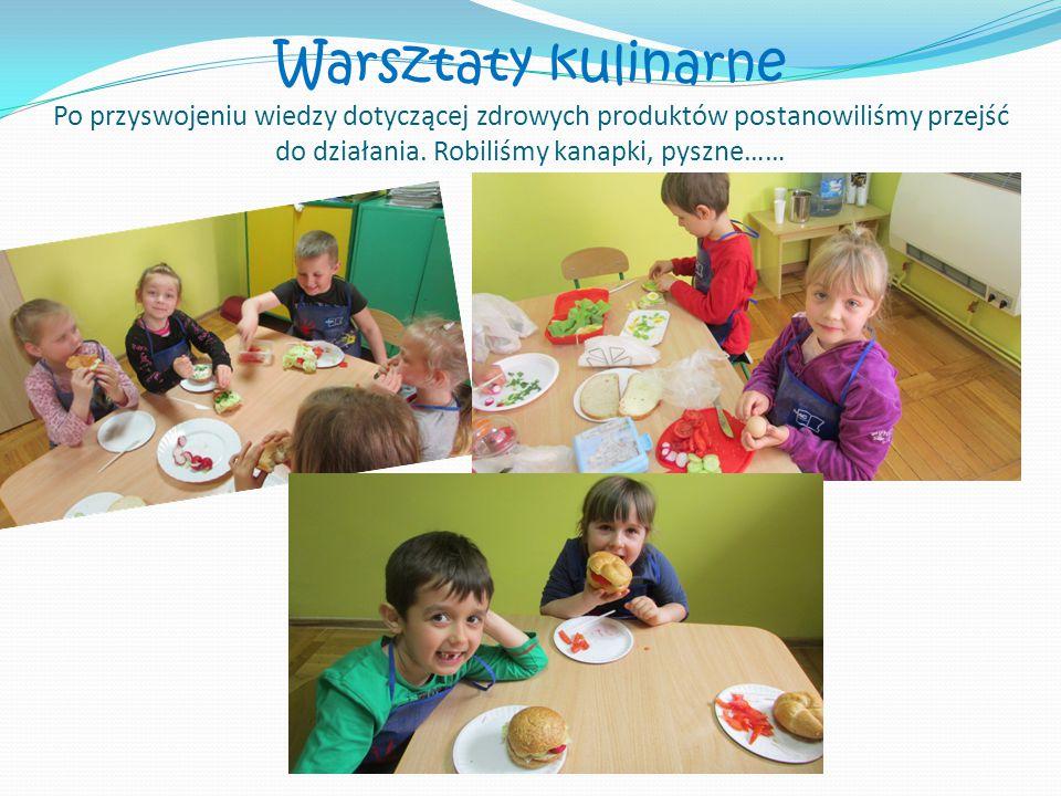Warsztaty kulinarne Po przyswojeniu wiedzy dotyczącej zdrowych produktów postanowiliśmy przejść do działania.