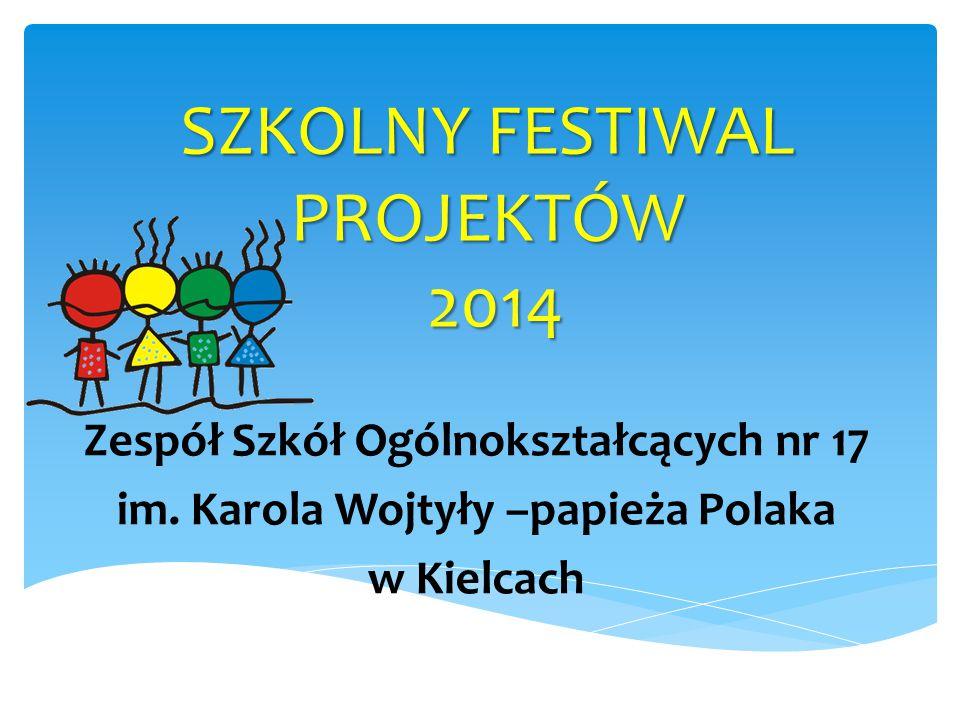 SZKOLNY FESTIWAL PROJEKTÓW 2014
