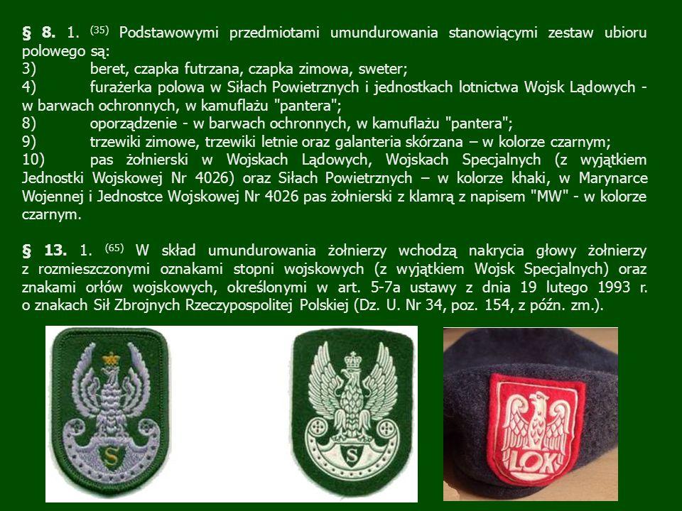 § 8. 1. (35) Podstawowymi przedmiotami umundurowania stanowiącymi zestaw ubioru polowego są: