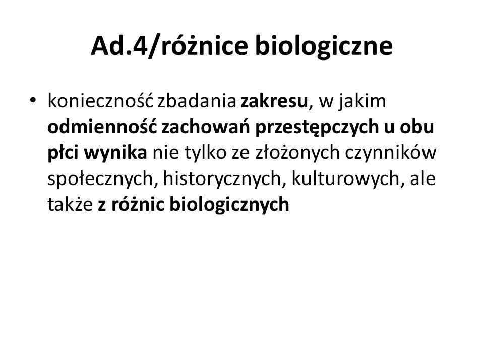Ad.4/różnice biologiczne