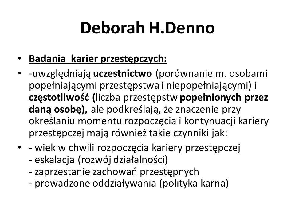 Deborah H.Denno Badania karier przestępczych: