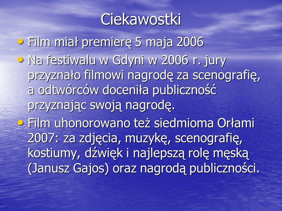 Ciekawostki Film miał premierę 5 maja 2006