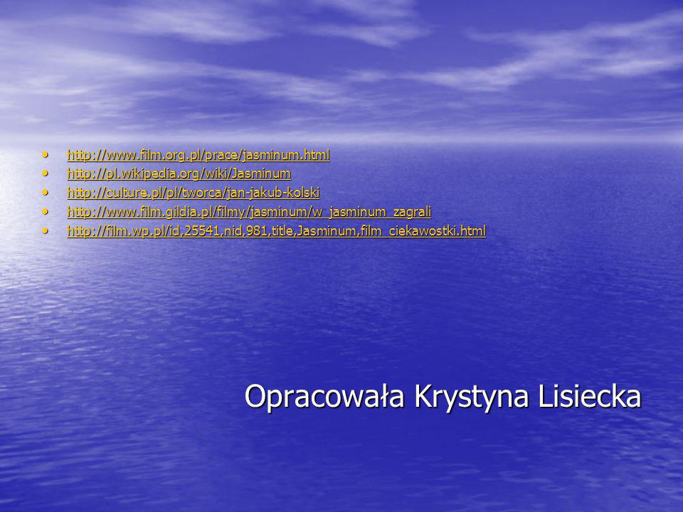 Opracowała Krystyna Lisiecka