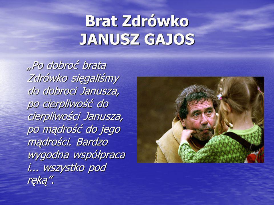 Brat Zdrówko JANUSZ GAJOS
