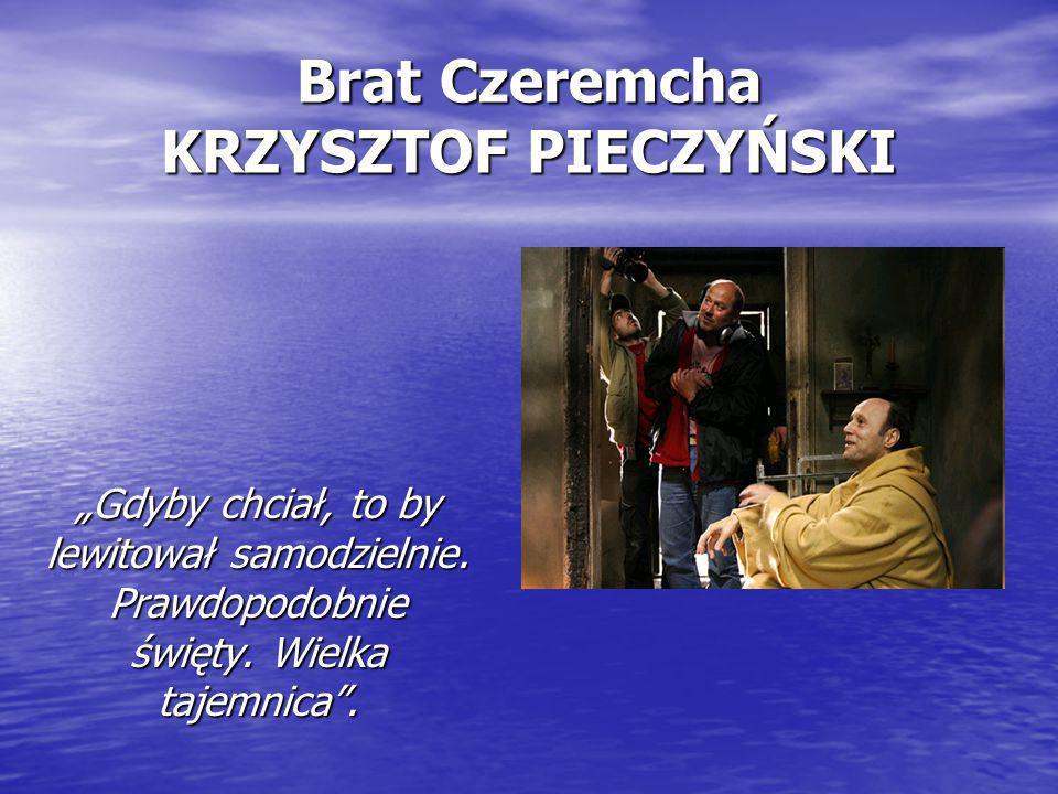 Brat Czeremcha KRZYSZTOF PIECZYŃSKI