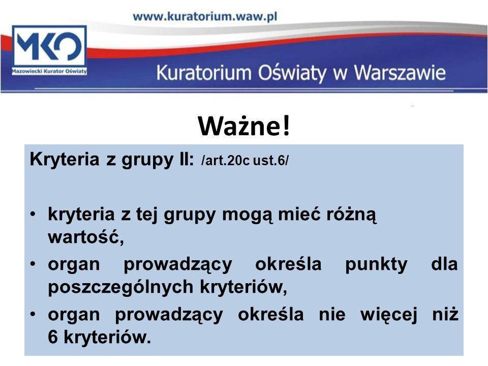 Ważne! Kryteria z grupy II: /art.20c ust.6/