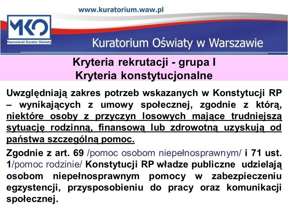 Kryteria rekrutacji - grupa I Kryteria konstytucjonalne