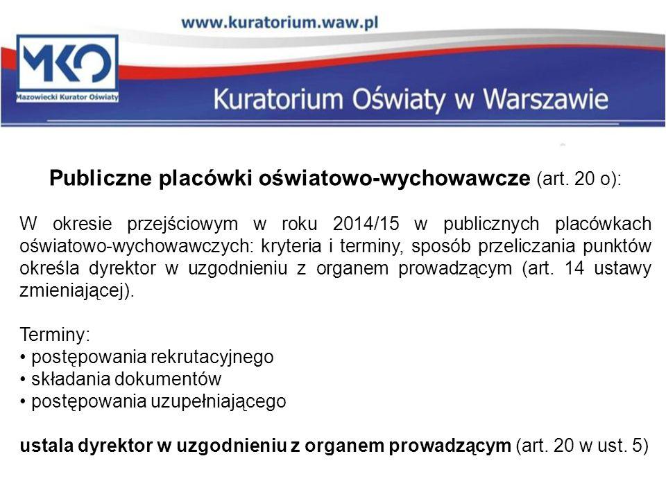 Publiczne placówki oświatowo-wychowawcze (art. 20 o):