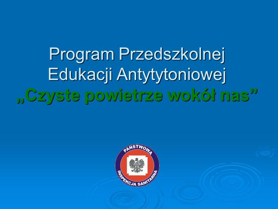 """Program Przedszkolnej Edukacji Antytytoniowej """"Czyste powietrze wokół nas"""