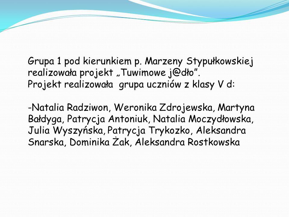 """Grupa 1 pod kierunkiem p. Marzeny Stypułkowskiej realizowała projekt """"Tuwimowe j@dło ."""