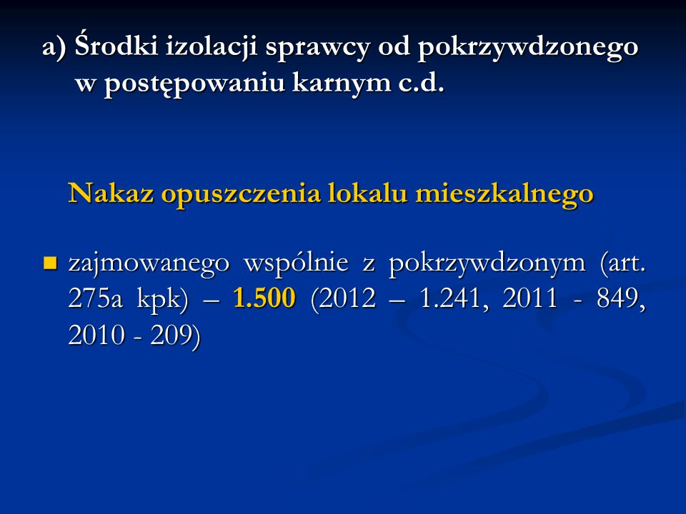 a) Środki izolacji sprawcy od pokrzywdzonego w postępowaniu karnym c.d.