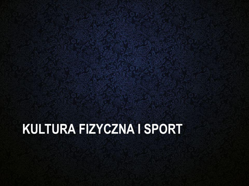Kultura fizyczna i sport