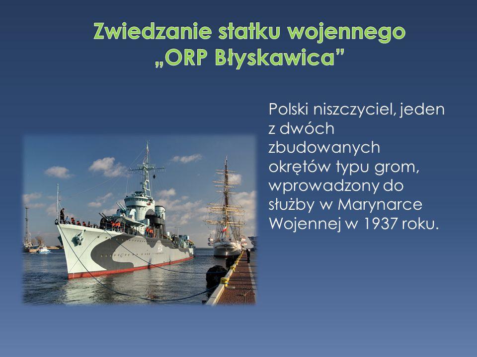 """Zwiedzanie statku wojennego """"ORP Błyskawica"""