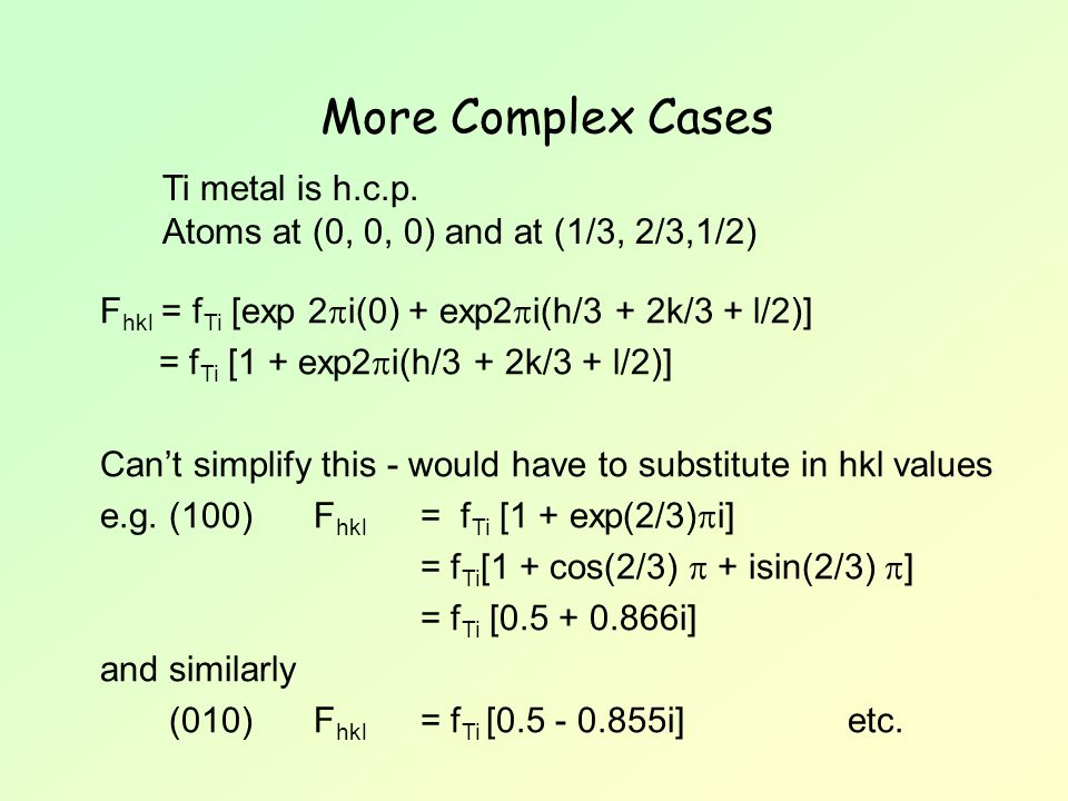 More Complex Cases Ti metal is h.c.p.