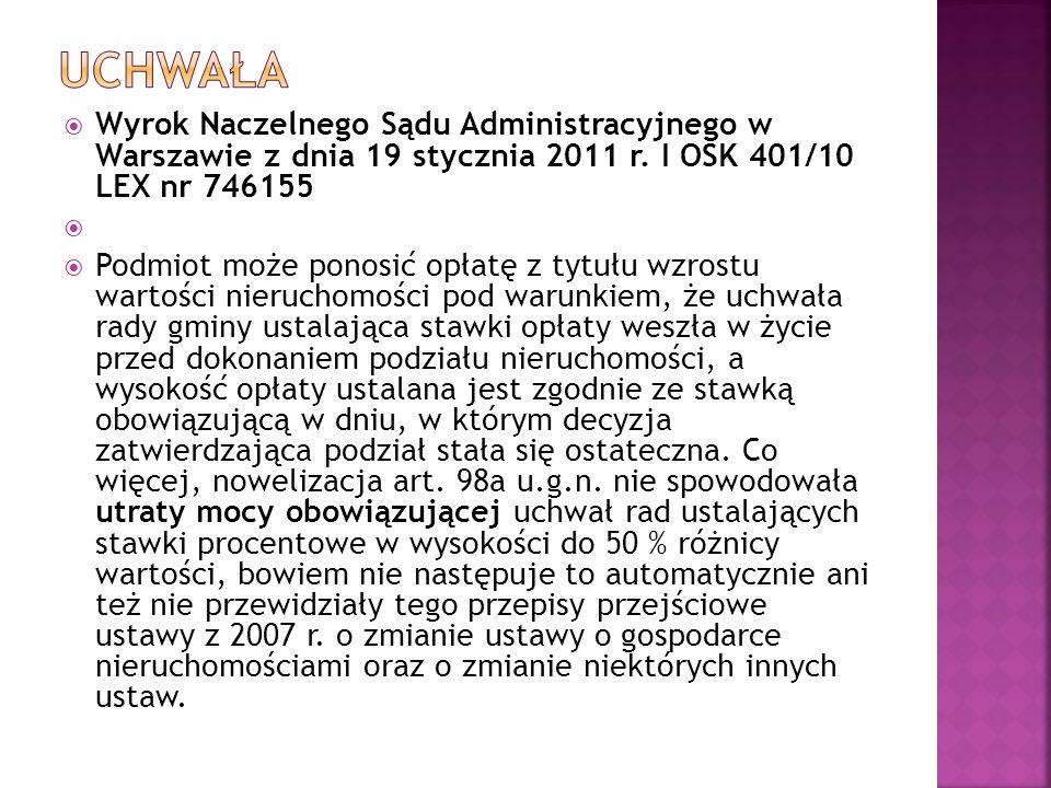 uchwała Wyrok Naczelnego Sądu Administracyjnego w Warszawie z dnia 19 stycznia 2011 r. I OSK 401/10 LEX nr 746155.