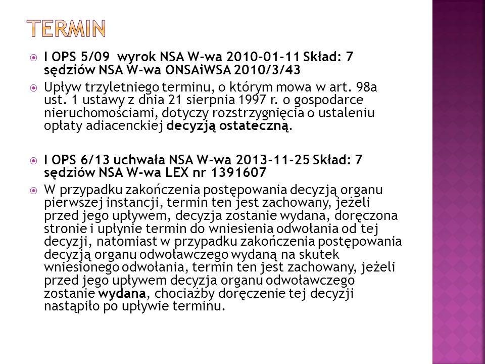 termin I OPS 5/09 wyrok NSA W-wa 2010-01-11 Skład: 7 sędziów NSA W-wa ONSAiWSA 2010/3/43.