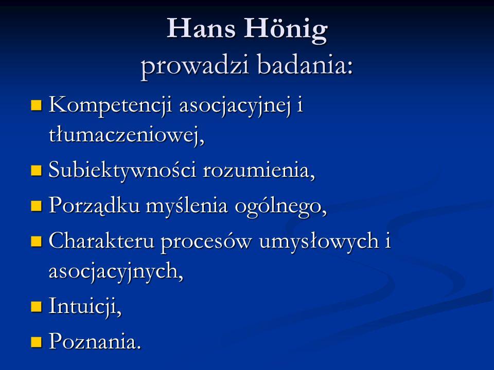 Hans Hönig prowadzi badania: