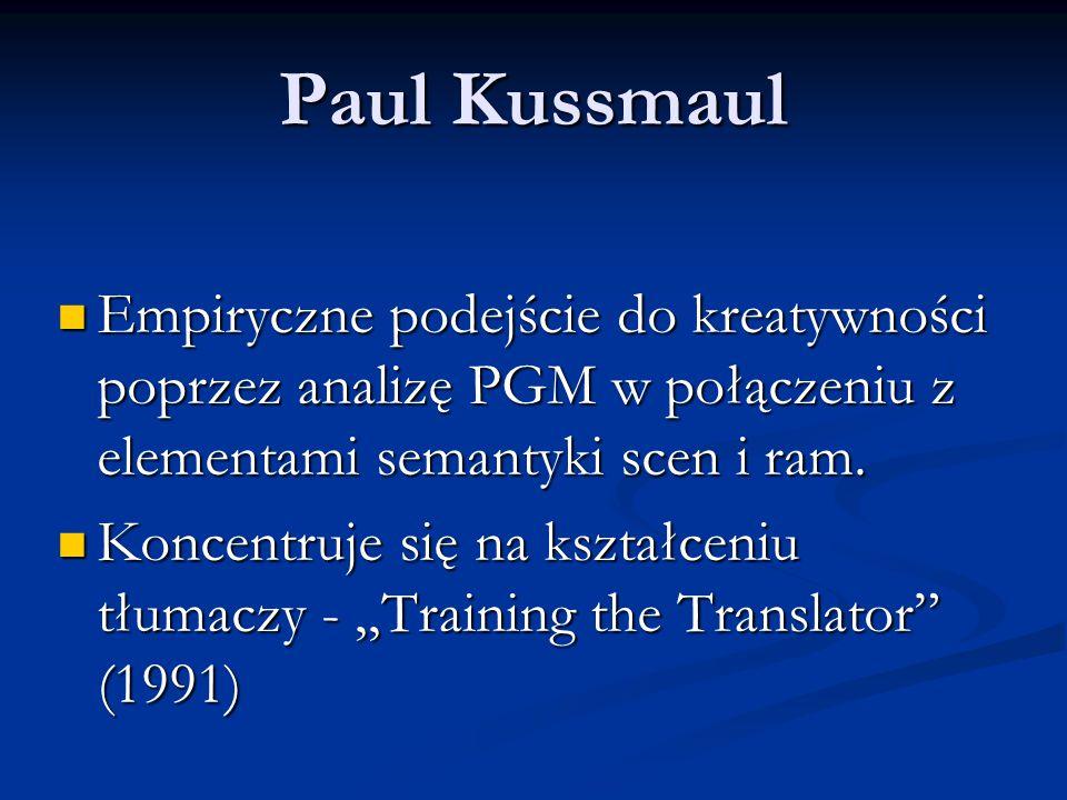 Paul Kussmaul Empiryczne podejście do kreatywności poprzez analizę PGM w połączeniu z elementami semantyki scen i ram.