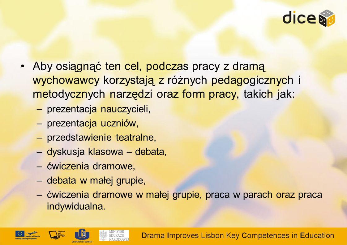 Aby osiągnąć ten cel, podczas pracy z dramą wychowawcy korzystają z różnych pedagogicznych i metodycznych narzędzi oraz form pracy, takich jak: