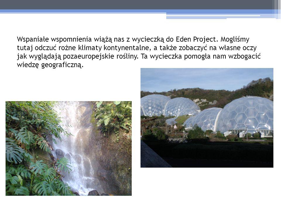 Wspaniałe wspomnienia wiążą nas z wycieczką do Eden Project