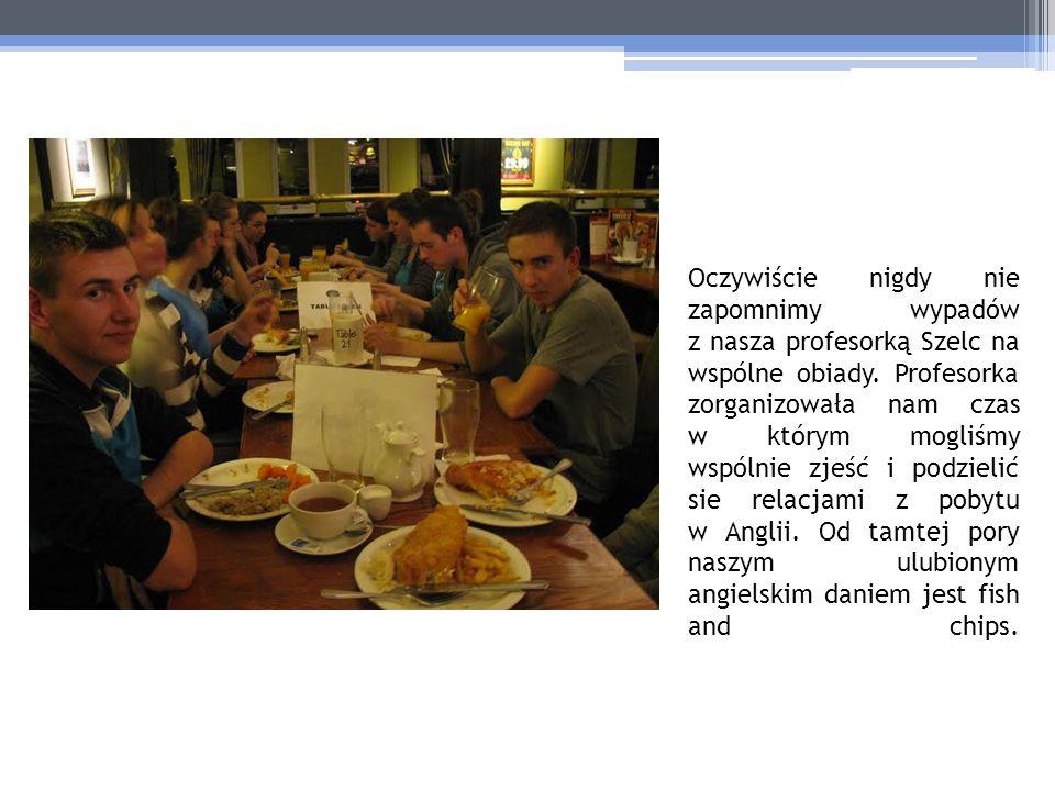 Oczywiście nigdy nie zapomnimy wypadów z nasza profesorką Szelc na wspólne obiady.