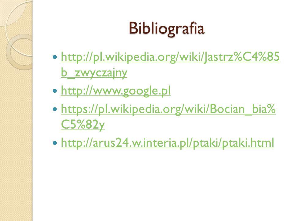 Bibliografia http://pl.wikipedia.org/wiki/Jastrz%C4%85 b_zwyczajny
