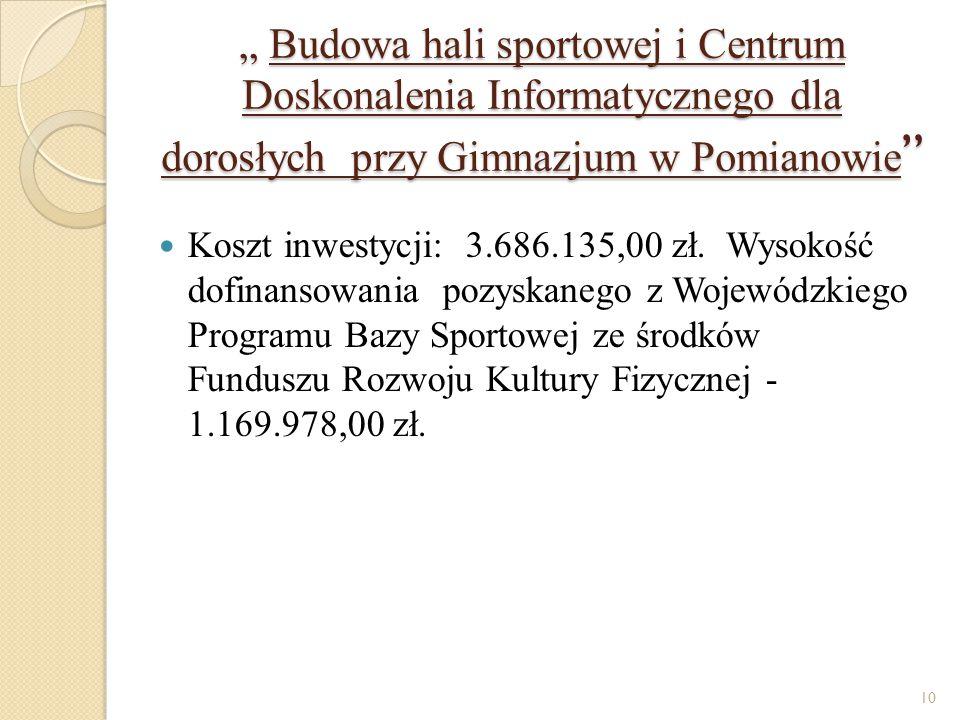 """"""" Budowa hali sportowej i Centrum Doskonalenia Informatycznego dla dorosłych przy Gimnazjum w Pomianowie"""