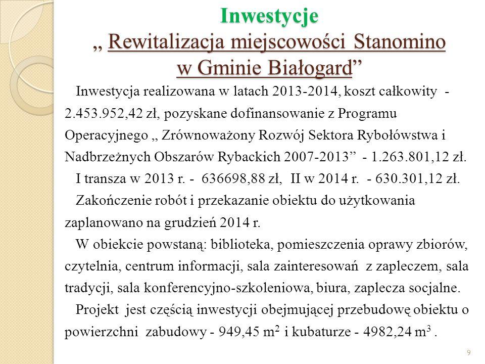 """Inwestycje """" Rewitalizacja miejscowości Stanomino w Gminie Białogard"""