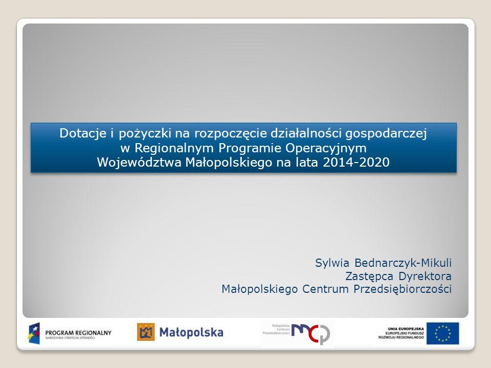 Dotacje i pożyczki na rozpoczęcie działalności gospodarczej w Regionalnym Programie Operacyjnym Województwa Małopolskiego na lata 2014-2020