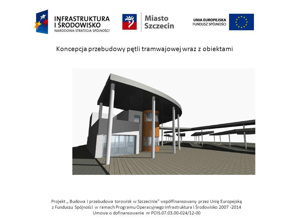 Koncepcja przebudowy pętli tramwajowej wraz z obiektami