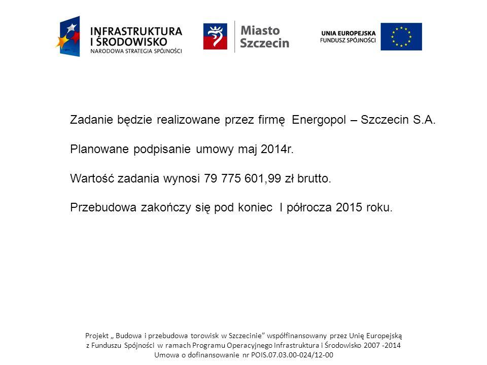 Zadanie będzie realizowane przez firmę Energopol – Szczecin S.A.