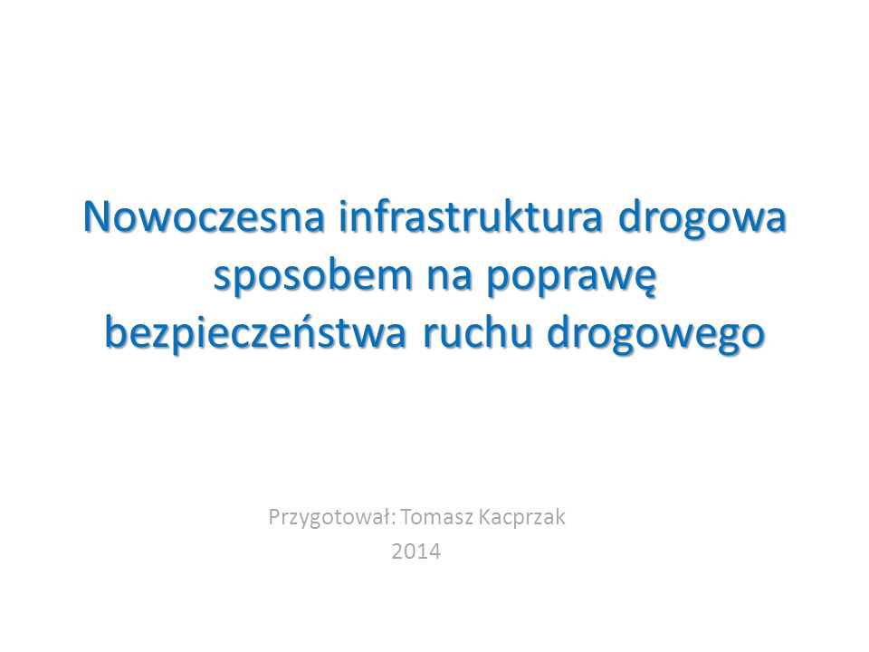 Przygotował: Tomasz Kacprzak 2014