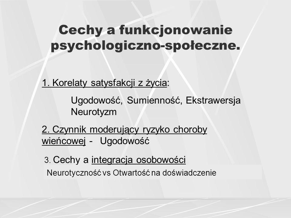 Cechy a funkcjonowanie psychologiczno-społeczne.