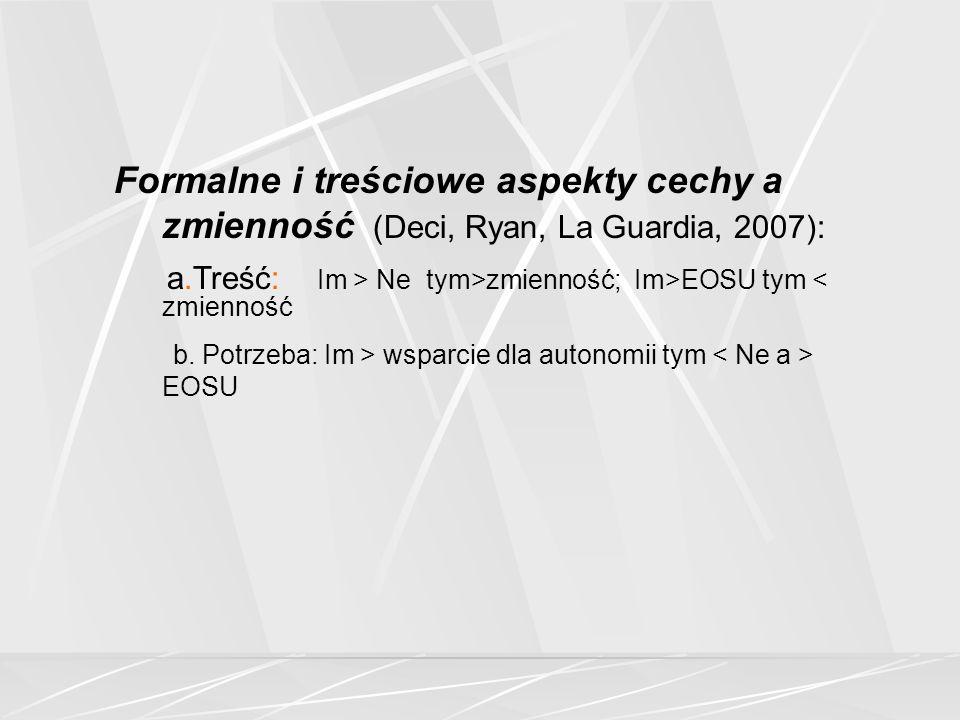 Formalne i treściowe aspekty cechy a zmienność (Deci, Ryan, La Guardia, 2007):