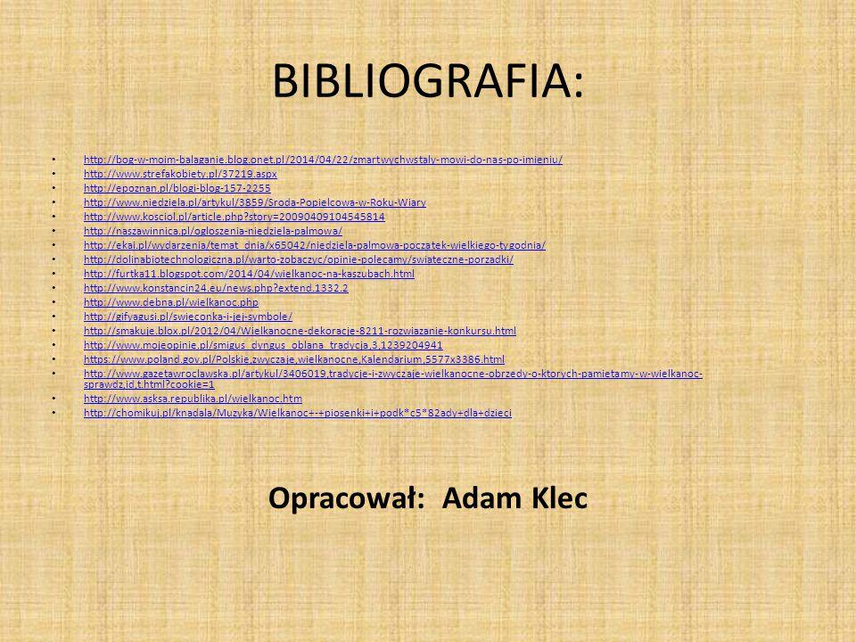 BIBLIOGRAFIA: Opracował: Adam Klec