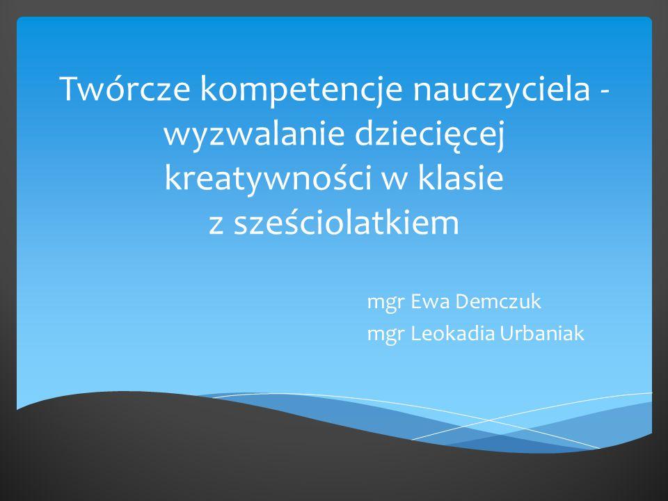 mgr Ewa Demczuk mgr Leokadia Urbaniak